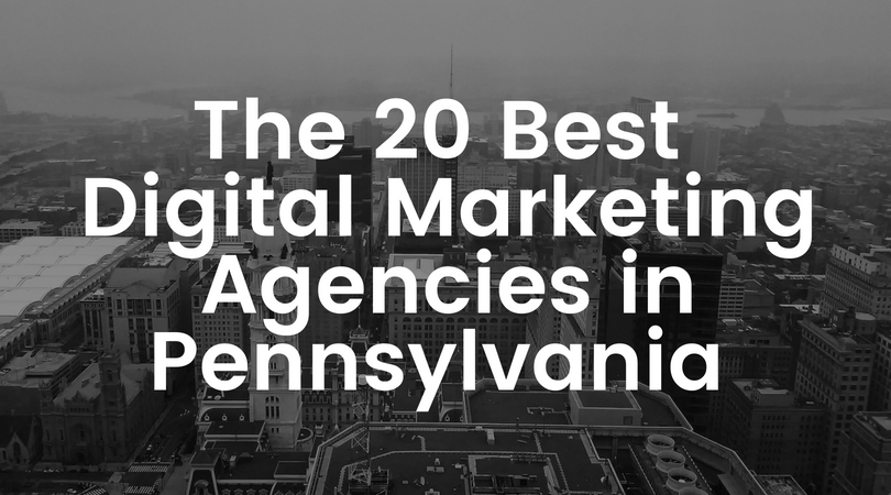 Top 20 Digital Marketing Agencies in Pennsylvania - Content