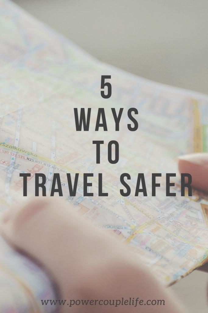 5 Ways to Travel Safer